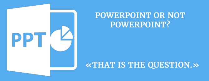 powepoint or not powerpoint2