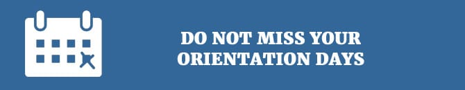 do not miss your orientation days