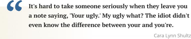 Cara Lynn Shultz quote